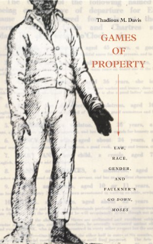 9780822331391: Games of Property: Law, Race, Gender, and Faulkner's Go Down, Moses