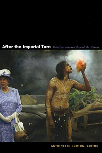 9780822331421: After the Imperial Turn: Thinking with and through the Nation