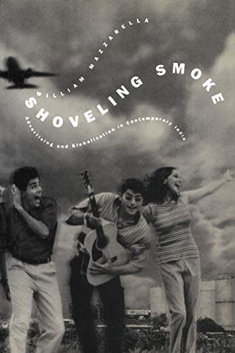 9780822331452: Shoveling Smoke: Advertising and Globalization in Contemporary India