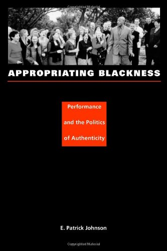 9780822331544: Appropriating Blackness: Performance and the Politics of Authenticity
