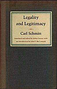 9780822331612: Legality and Legitimacy: Carl Schmitt