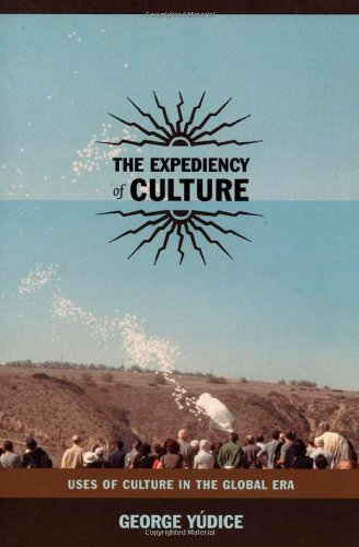 9780822331681: The Expediency of Culture: Uses of Culture in the Global Era (Post-Contemporary Interventions)
