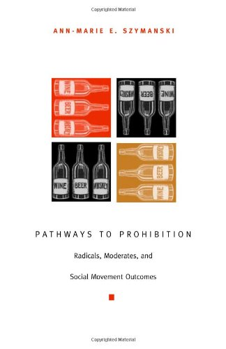 9780822331698: Pathways to Prohibition: Radicals, Moderates, and Social Movement Outcomes