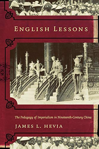 9780822331889: English Lessons: The Pedagogy of Imperialism in Nineteenth-Century China