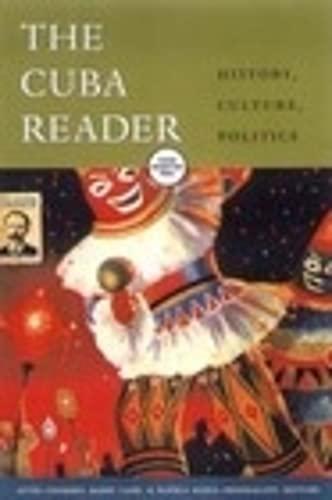 9780822331971: The Cuba Reader: History, Culture, Politics (The Latin America Readers)