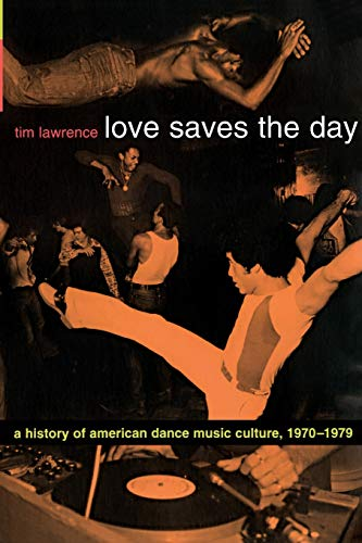 9780822331988: Love Saves the Day: A History of American Dance Music Culture, 1970-1979