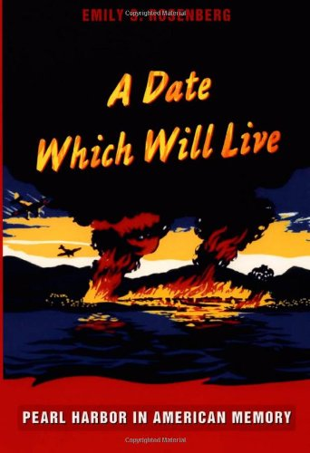 A Date Which Will Live: Pearl Harbor in American Memory (American Encounters/Global ...