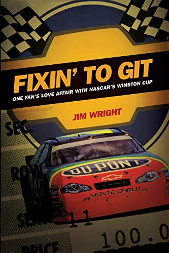 Fixin' to Git: One Fan's Love Affair: Wright, Jim