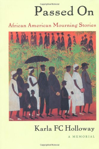 Passed on: African American Mourning Stories: A Memorial (a John Hope Franklin Center Book): ...