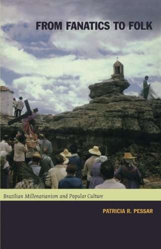 9780822332640: From Fanatics to Folk: Brazilian Millenarianism and Popular Culture