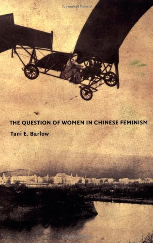 9780822332701: The Question of Women in Chinese Feminism (Next Wave: New Directions in Women's Studies)