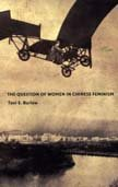 9780822332817: The Question of Women in Chinese Feminism (Next Wave: New Directions in Women's Studies)