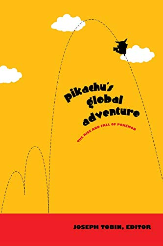 9780822332879: Pikachu's Global Adventure: The Rise and Fall of Pokémon