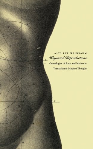 9780822333159: Wayward Reproductions: Genealogies of Race and Nation in Transatlantic Modern Thought (Next Wave: New Directions in Women's Studies)