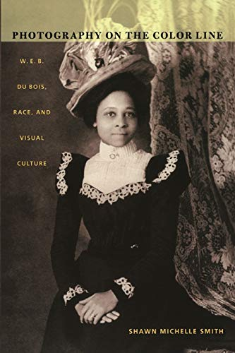 9780822333432: Photography on the Color Line: W. E. B. Du Bois, Race, and Visual Culture (a John Hope Franklin Center Book)