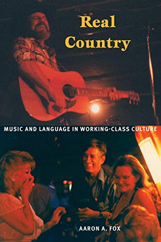 9780822333487: Real Country: Music and Language in Working-Class Culture