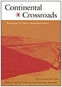 9780822333531: Continental Crossroads: Remapping U.S.-Mexico Borderlands History (American Encounters/Global Interactions)