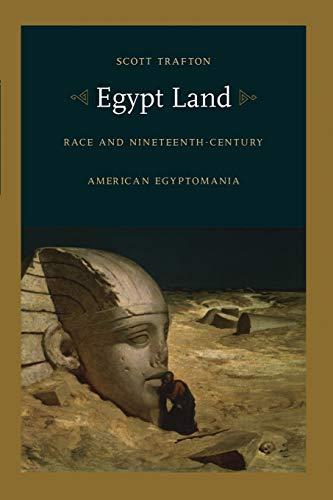 9780822333623: Egypt Land: Race and Nineteenth-Century American Egyptomania (New Americanists)