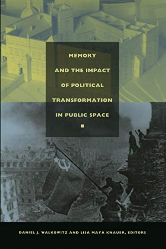 9780822333647: Memory and the Impact of Political Transformation in Public Space (Radical Perspectives)