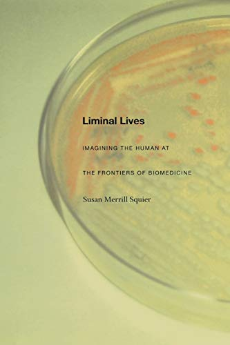 9780822333661: Liminal Lives: Imagining the Human at the Frontiers of Biomedicine