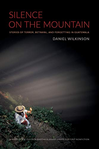 9780822333685: Silence on the Mountain: Stories of Terror, Betrayal, and Forgetting in Guatemala (American Encounters/Global Interactions)