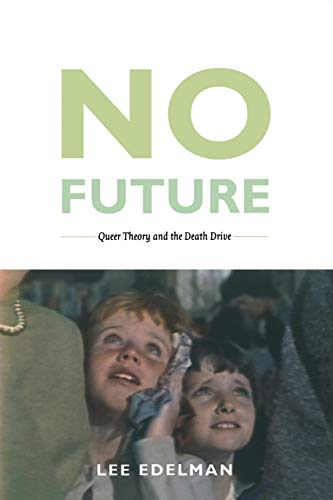9780822333692: No Future: Queer Theory And The Death Drive