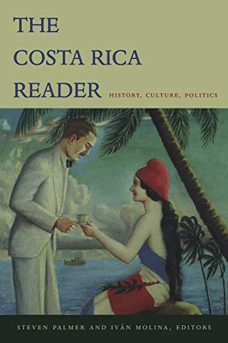 9780822333722: The Costa Rica Reader: History, Culture, Politics (The Latin America Readers)