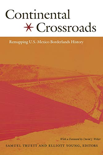 9780822333890: Continental Crossroads: Remapping U.S.-Mexico Borderlands History (American Encounters/Global Interactions)