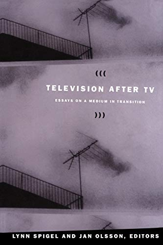 9780822333937: Television After TV: Essays on a Medium in Transition (Console-ing Passions)