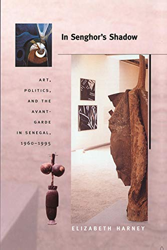 9780822333951: In Senghor's Shadow: Art, Politics, and the Avant-Garde in Senegal, 1960–1995 (Objects/Histories)