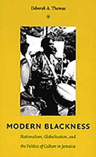 9780822334088: Modern Blackness: Nationalism, Globalization, and the Politics of Culture in Jamaica (Latin America Otherwise)