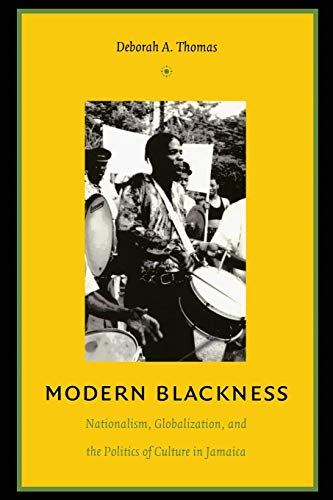 9780822334194: Modern Blackness: Nationalism, Globalization, and the Politics of Culture in Jamaica (Latin America Otherwise)