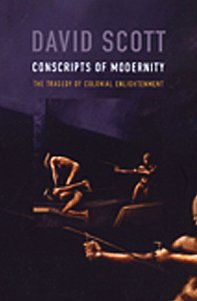 9780822334330: Conscripts of Modernity: The Tragedy of Colonial Enlightenment