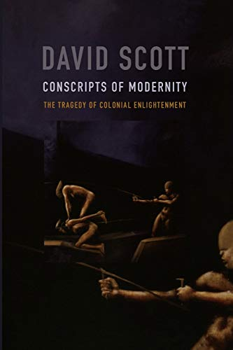 9780822334446: Conscripts of Modernity: The Tragedy of Colonial Enlightenment
