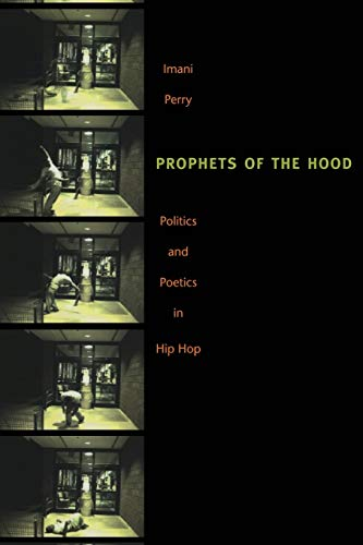 9780822334460: Prophets of the Hood: Politics and Poetics in Hip Hop