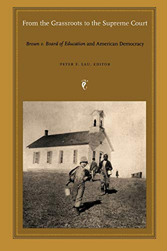 9780822334491: From the Grassroots to the Supreme Court: Brown v. Board of Education and American Democracy (Constitutional Conflicts)