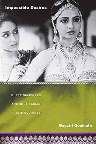 9780822335139: Impossible Desires: Queer Diasporas and South Asian Public Cultures