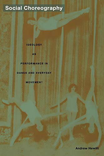9780822335146: Social Choreography: Ideology as Performance in Dance and Everyday Movement (Post-Contemporary Interventions)