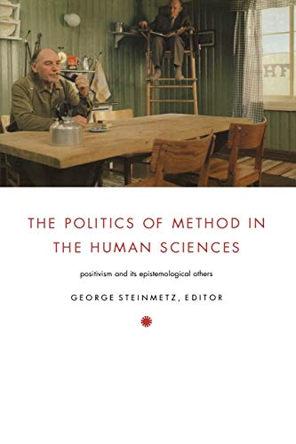 9780822335184: The Politics of Method in the Human Sciences: Positivism and Its Epistemological Others (Politics, History, and Culture)