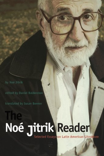9780822335450: The Noé Jitrik Reader: Selected Essays on Latin American Literature (Latin America in Translation)