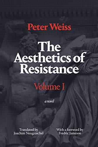 9780822335467: The Aesthetics of Resistance, Volume 1: A Novel