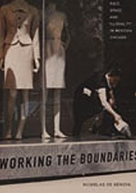 9780822336266: Working the Boundaries: Race, Space, And Illegality in Mexican Chicago
