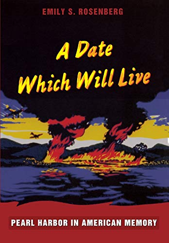 9780822336372: A Date Which Will Live: Pearl Harbor in American Memory (American Encounters/Global Interactions)