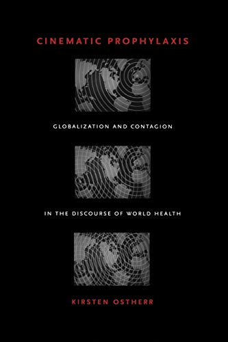 9780822336488: Cinematic Prophylaxis: Globalization and Contagion in the Discourse of World Health