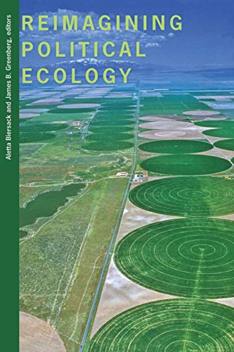 9780822336723: Reimagining Political Ecology (New Ecologies for the Twenty-First Century)
