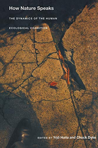 9780822336969: How Nature Speaks: The Dynamics of the Human Ecological Condition (New Ecologies for the Twenty-First Century)