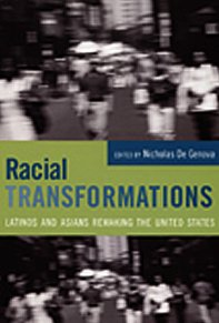 9780822337041: Racial Transformations: Latinos and Asians Remaking the United States