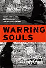 9780822337096: Warring Souls: Youth, Media, and Martyrdom in Post-Revolution Iran