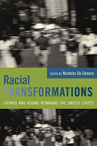 9780822337164: Racial Transformations: Latinos and Asians Remaking the United States