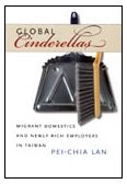 9780822337300: Global Cinderellas-CL: Migrant Domestics and Newly Rich Employers in Taiwan